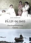 """""""På liv og død distriktsjordmødrenes historie"""" av Aud Farstad"""