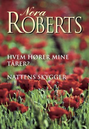 """""""Hvem hører mine tårer? ; Nattens skygger"""" av Nora Roberts"""