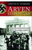 """""""Arven etter Hitler - Tysklands oppgjør med naziregimet"""" av Anette H. Storeide"""