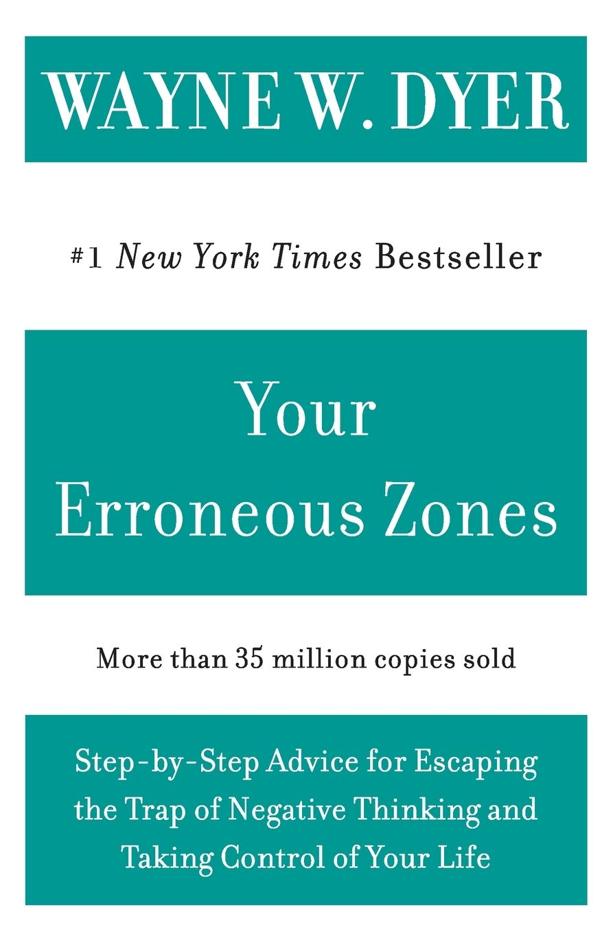 """Your Erroneous Zones - Escape Negative Thinking and Take Control of Your Life"" av Wayne W. Dyer"
