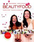"""""""Beautyfood - indre styrke - naturlig skjønnhet"""" av Trine Berge"""