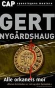 """""""Alle orkaners mor - roman"""" av Gert Nygårdshaug"""