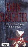 """""""Stillheten etterpå"""" av Karin Slaughter"""
