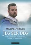 """""""Jeg ser deg - om klarsyn, healing og energi, og søk etter savnede"""" av Michael Winger"""