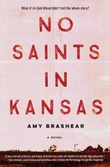 """No saints in Kansas"" av Amy Brashear"