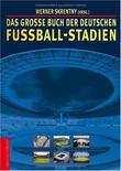 """""""Das große Buch der deutschen Fußball-Stadien"""" av Werner Skrentny"""