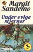 """""""Under evige stjerner"""" av Margit Sandemo"""