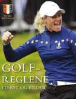 """""""Golfreglene i tekst og bilder - den offisielle, illustrerte guiden til golfreglene"""" av Asbjørn Ramnefjell"""