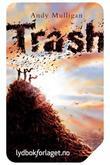"""""""Trash"""" av Andy Mulligan"""