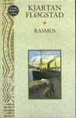 """""""Rasmus"""" av Kjartan Fløgstad"""