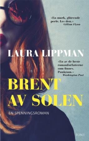 """""""Brent av solen"""" av Laura Lippman"""