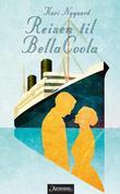"""""""Reisen til Bella Coola"""" av Kari Nygaard"""