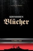 """""""Krysseren Blücher - 9. april 1940"""" av Alf R. Jacobsen"""