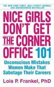 """Nice girls don't get the corner office - 101 Unconscious mistakes women make that sabotage their careers"" av Lois P Frankel"