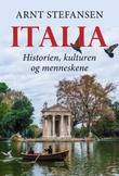"""""""Italia - historien, kulturen og menneskene"""" av Arnt Stefansen"""