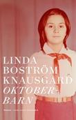 """""""Oktoberbarn - roman"""" av Linda Boström Knausgård"""