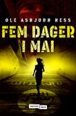 """""""Fem dager i mai en Johnny Abrahamsen-roman"""" av Ole Asbjørn Ness"""