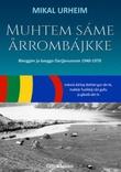 """""""Muhtem sáme årrombájkke - bierggim ja barggo Oarjjevuonan 1940-1970"""" av Mikal Urheim"""