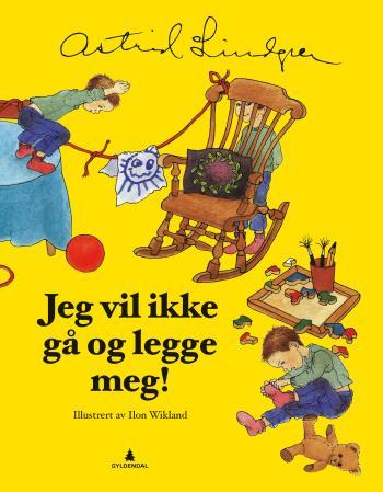"""""""Jeg vil ikke gå og legge meg!"""" av Astrid Lindgren"""