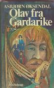 """""""Olav Trygvesson. Bd. 3 - Olav fra Gardarike"""" av Asbjørn Øksendal"""