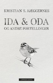 """""""Ida & Oda og andre fortellinger"""" av Kristian S. Hæggernes"""