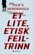 """""""Et lite, etisk feiltrinn - thriller"""" av Julie S. Werenskiold"""