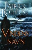 """Vindens navn - kongedreperkrøniken: dag én"" av Patrick Rothfuss"