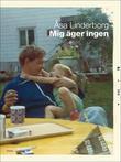 """""""Mig Ager Ingen"""" av Asa Linderborg"""