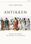 """""""Antikken - Hellas og Roma, fra bystat til imperium"""" av Knut Ødegård"""