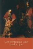"""""""Den bortkomne sønn vender hjem"""" av Henri J.M. Nouwen"""