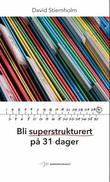 """""""Bli superstrukturert på 31 dager"""" av David Stiernholm"""