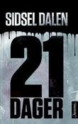 """""""21 dager - thriller"""" av Sidsel Dalen"""