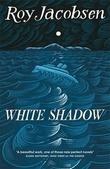 """""""White shadow"""" av Roy Jacobsen"""