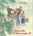 """""""Kinesiske folkeeventyr II"""" av Feng Xian Lin"""
