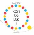 """""""Kom og lek!"""" av Hervé Tullet"""