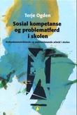 """""""Sosial kompetanse og problematferd i skolen - kompetanseutviklende og problemløsende arbeid i skolen"""" av Terje Ogden"""