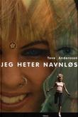 """""""Jeg heter Navnløs"""" av Tove Andersson"""