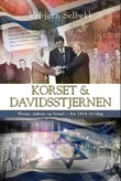 """""""Korset & davidsstjernen Norge, jødene og Israel - fra 1814 til i dag"""" av Vebjørn Selbekk"""