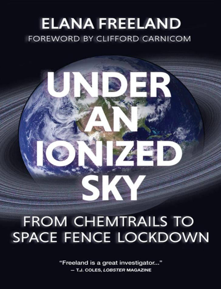 """Under an Ionized Sky - From chemtrails to space fence lockdown"" av Elana Freeland"