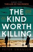 """""""The kind worth killing"""" av Peter Swanson"""