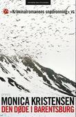 """""""Den døde i Barentsburg"""" av Monica Kristensen"""