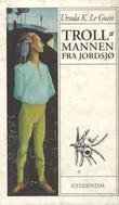 """""""Trollmannen fra Jordsjø - første bok om Jordsjø"""" av Ursula K. Le Guin"""