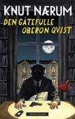 """""""Den gåtefulle Oberon Qvist åtte mysterier"""" av Knut Nærum"""