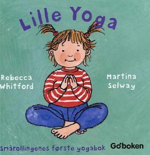"""""""Lille Yoga - smårollingenes første yogabok"""" av Rebecca Whitford"""