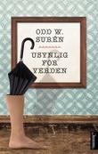 """""""Usynlig for verden - noveller og monologer"""" av Odd W. Surén"""