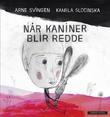 """""""Når kaniner blir redde"""" av Arne Svingen"""