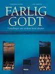 """""""Farlig godt - fortellinger om verdens beste råvarer"""" av Torgrim Eggen"""