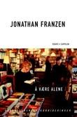 """""""Å være alene"""" av Jonathan Franzen"""