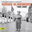 """""""Norske blinkskudd - 1900-2009"""""""