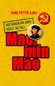 """""""Mao, min Mao - historien om AKPs vekst og fall"""" av Hans Petter Sjøli"""